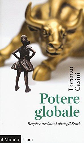 Potere globale. Regole e decisioni oltre gli Stati