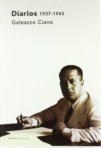 Diarios, 1937-1943 (Memoria Crítica) por Galeazzo Ciano