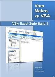 Vom Makro zu VBA: Visual Basic for Application am Beispiel von Excel (VBA Excel Serie 1)