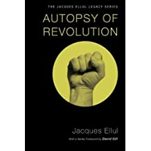 Autopsy of Revolution: (Jacques Ellul Legacy) by Jacques Ellul (2012-06-13)