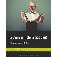 Le Classique - 1 Classe (2017-2018): Collection Carnets de Prof