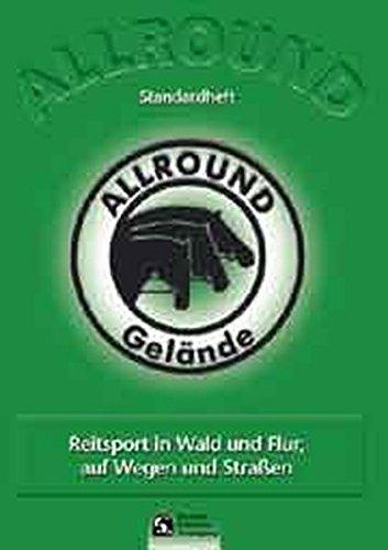 Allround - Gelände: Reitsport in Wald und Flur, auf Wegen und Straßen. Standardheft