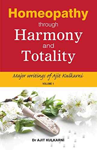 Homeopathy through Harmony and Totality