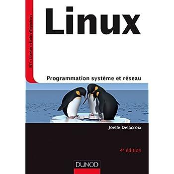 Linux - 4e éd - Programmation système et réseau - Cours et exercices corrigés