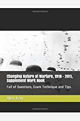 Changing Nature of Warfare, 1918 - 2011, Supplement Work Book: Full of Questions, Exam Technique and Tips. Paperback