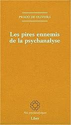Les pires ennemis de la psychanalyse