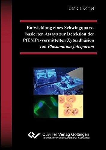 Entwicklung eines Schwingquarz-basierten Assays zur Detektion der PfEMP1-vermittelten Zytoadhäsion von Plasmodium falciparum