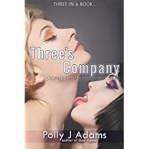 Three's Company: Three Stories of Multiple Partners (Three in a Book Book 2)