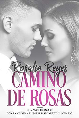 Camino de Rosas: Romance Espinoso con la Virgen y el Empresario ...