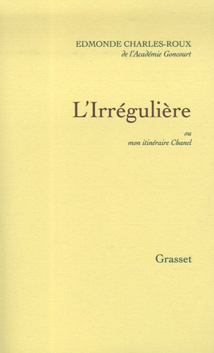 L'Irrégulière : Ou mon itinéraire Chanel
