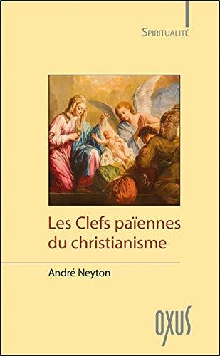 Les Clefs païennes du christianisme