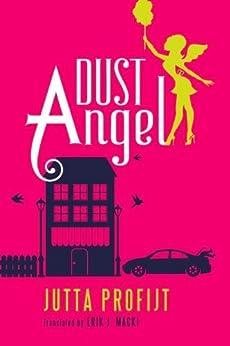 Dust Angel von [Profijt, Jutta]