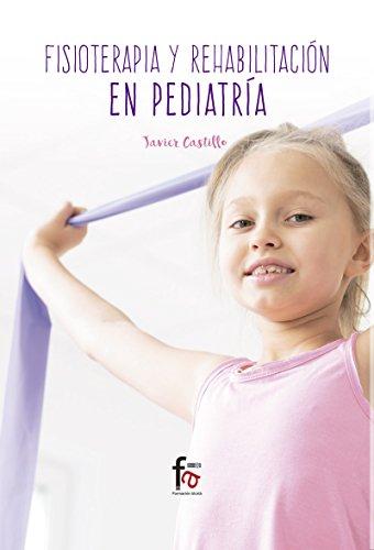 FISIOTERAPIA Y REHABILITACION EN PEDIATRIA (CIENCIAS SANITARIAS)