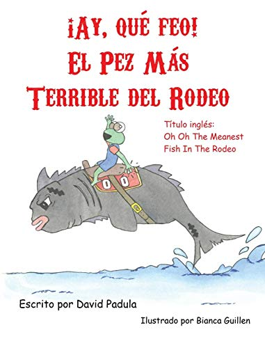 Oh Oh the Meanest Fish in the Rodeo: (spanish Edition)