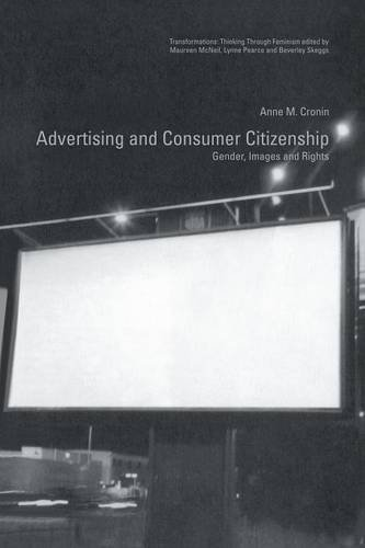 Advertising and Consumer Citizenship: Gender, Images and Rights (Transformations)
