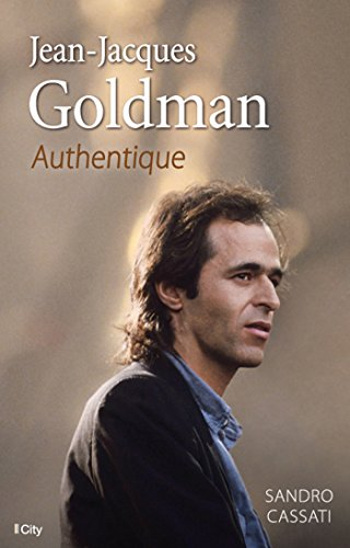 Jean-Jacques Goldman, authentique par Sandro Cassati