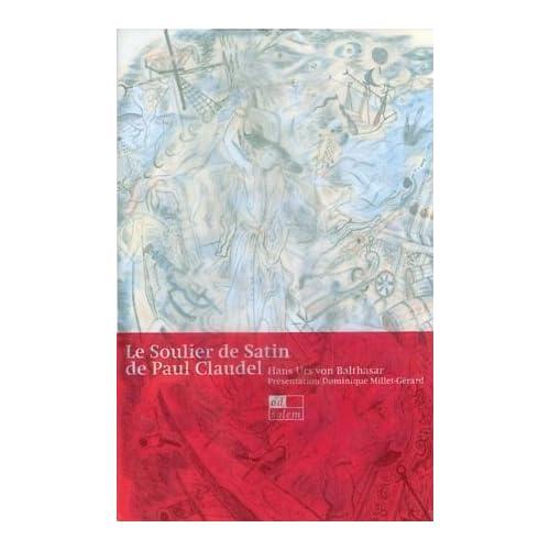 Le Soulier de satin de Paul Claudel