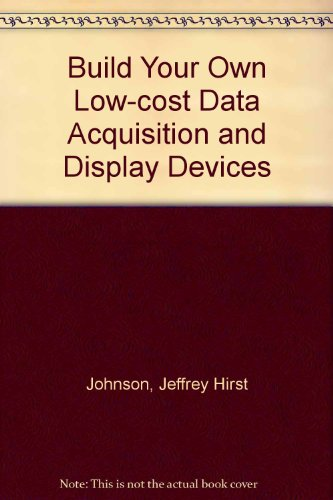 Build Your Own Low-Cost Data Acquisition and Display Devices (Low-book-display)