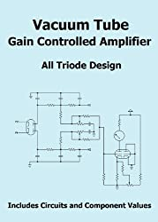 Vacuum Tube Gain Controlled Amplifier (English Edition)