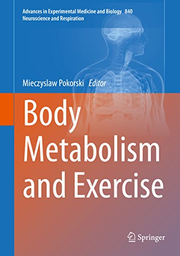 Body Metabolism and Exercise (Advances in Experimental Medicine and Biology Book 840) (English Edition)