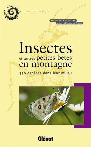 Insectes et autres petites bêtes en montagne : 330 espèces dans leur milieu par Blandine Delenatte