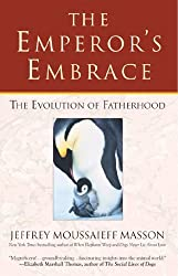 The Emperor's Embrace: Reflections on Animal Families and Fatherhood (English Edition)