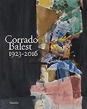 Corrado Balest 1923-2016. Catalogo della mostra, (Venezia, 19 gennaio-24 marzo 2018)
