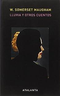 Lluvia Y Otros Cuentos par  William Somerset Maugham