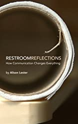 Restroom Reflections: How Communication Changes Everything by Alison Lester (2011-11-21)