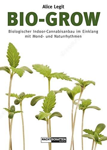 Bio-Grow: Biologischer Indoor-Cannabisanbau im Einklang mit Mond- und Naturrhythmen