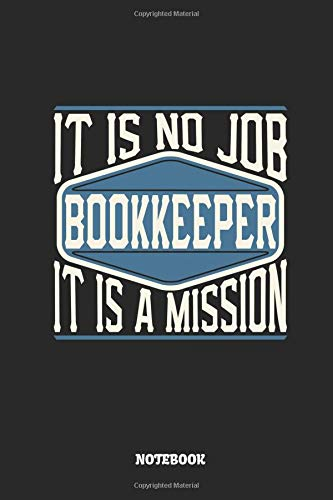 Bookkeeper Notebook - It Is No J...