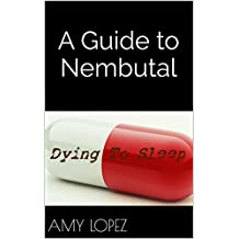 A Guide to Nembutal (English Edition)