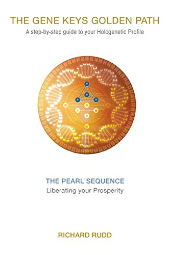 The Pearl Sequence: Liberating your Prosperity (The Gene Keys Golden Path)