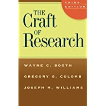The Craft of Research, Third Edition (Chicago Guides to Writing, Editing, and Publishing) by Wayne C. Booth (2008-04-15)