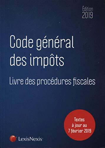 Code général des impôts 2019: Livre des procédures fiscales. Textes à jour au 7 février 2019