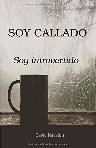 Soy callado.: Soy introvertido. por David Navalón