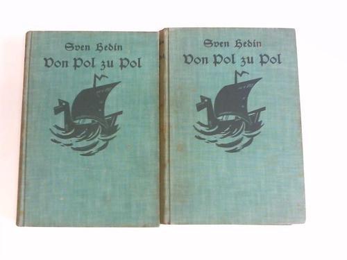 Von Pol zu Pol. Band 2 und 3. Zwei Bände (von 3 Bänden)