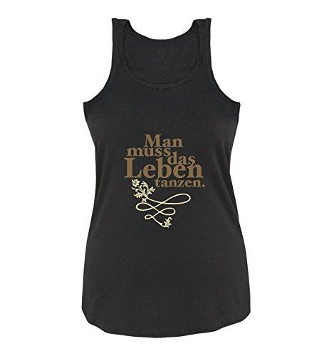Comedy Shirts - Man muss das Leben tanzen. - Damen Tank Top - Schwarz/Hellbraun-Beige Gr. S - Mans Leben