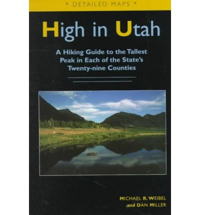 [(High in Utah)] [Author: Michael R Weibel] published on (February, 1999)
