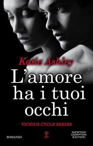 L'amore ha i tuoi occhi (Vicious Cycle Series Vol. 1) di [Ashley, Katie]