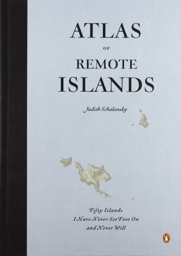 Atlas of Remote Islands: Fifty Islands I Have Never Set Foot On and Never Will (Karte A T M Die I)