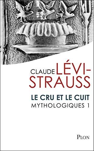 Mythologiques 1 : Le cru et le cuit par Claude LEVI-STRAUSS