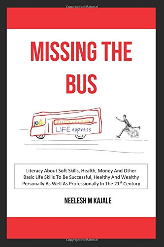 missing-the-bus-literacy-about-soft-skills-health-money-and-other-basic-life-skills-to-be-successful