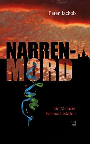 Narren-Mord: Ein Mainzer Fastnachtskrimi -