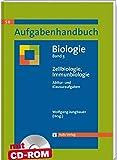 Aufgabenhandbuch Biologie SII / Zellbiologie, Immunbiologie: Aufgabenhandbuch Biologie Abitur- und Klausuraufgaben Band