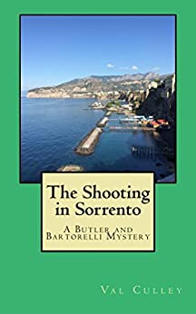 The Shooting in Sorrento (Butler and Bartorelli Mysteries Book 2) by [Culley, Val]