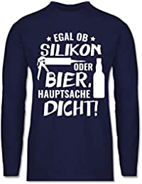 31fa16830d65d9 Sprüche - Egal ob Silikon oder Bier Hauptsache Dicht - Herren Langarmshirt