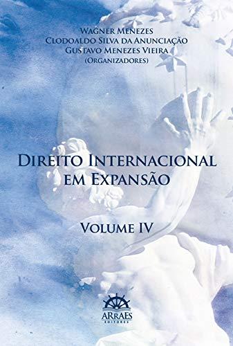 Direito Internacional em Expansão - Volume 4 (Em Portuguese do Brasil)