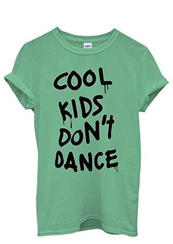 Cool Kids Do Not Dance Funny Men Women Damen Herren Unisex Top T Shirt Grün