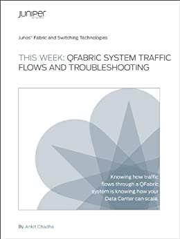 This Week: QFabric System Traffic Flows and Troubleshooting (Day One Book 41) (English Edition) von [Chadha, Ankit]